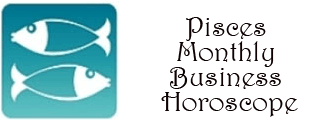 Pisces Business Horoscope